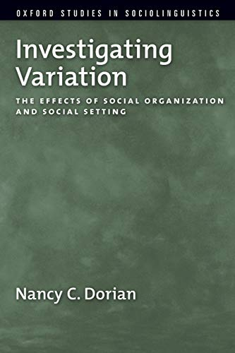 9780195385922: Investigating Variation: The Effects of Social Organization and Social Setting (Oxford Studies in Sociolinguistics)