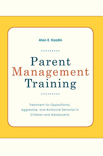 Parent Management Training Treatment for Oppositional, Aggresive, and Antisocial Behavior in ...