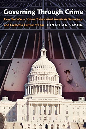 9780195386011: Governing Through Crime: How the War on Crime Transformed American Democracy and Created a Culture of Fear (Studies in Crime and Public Policy)