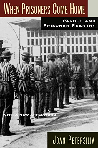 9780195386127: When Prisoners Come Home: Parole and Prisoner Reentry (Studies in Crime and Public Policy)