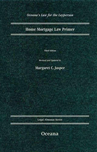 Home Mortgage Law Primer: Third Edition |a: Jasper, Margaret C