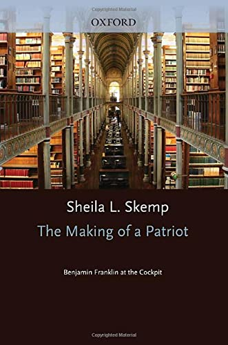 9780195386578: The Making of a Patriot: Benjamin Franklin at the Cockpit (Critical Historical Encounters Series)