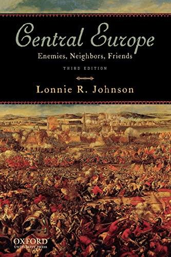9780195386646: Central Europe: Enemies, Neighbors, Friends