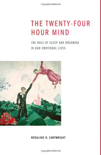 9780195386837: The Twenty-four Hour Mind: The Role of Sleep and Dreaming in Our Emotional Lives