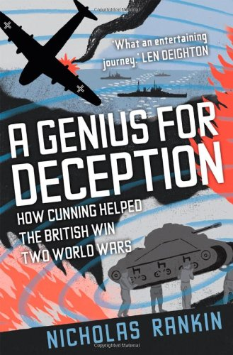 A Genius for Deception: How Cunning Helped the British Win Two World Wars: Rankin, Nicholas