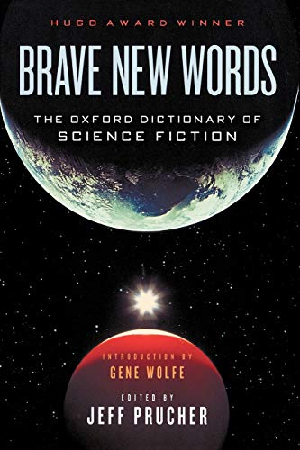 9780195387063: Brave New Words: The Oxford Dictionary of Science Fiction