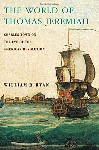 9780195387285: The World of Thomas Jeremiah: Charles Town on the Eve of the American Revolution