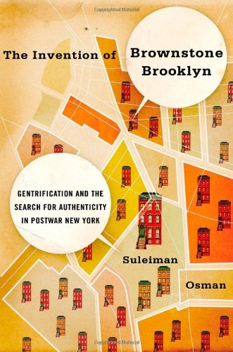 9780195387315: The Invention of Brownstone Brooklyn: Gentrification and the Search for Authenticity in Postwar New York