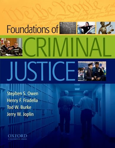 Foundations of Criminal Justice: Owen, Stephen S., Fradella, Henry F., Burke, Tod W., Joplin, Jerry...