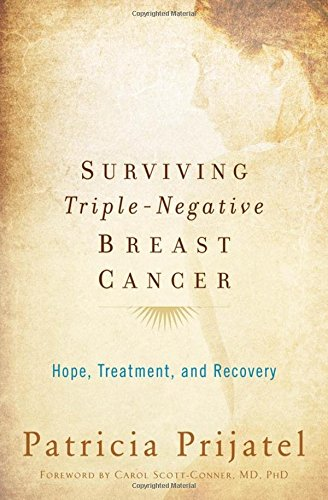 9780195387629: Surviving Triple Negative Breast Cancer: Hope, Treatment, and Recovery