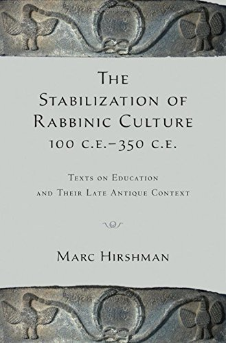 9780195387742: The Stabilization of Rabbinic Culture, 100 C.E. -350 C.E.: Texts on Education and Their Late Antique Context