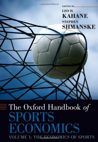 9780195387773: The Oxford Handbook of Sports Economics: Volume 1: The Economics of Sports (Oxford Handbooks)