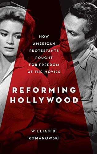 9780195387841: Reforming Hollywood: How American Protestants Fought for Freedom at the Movies