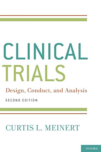 9780195387889: ClinicalTrials: Design, Conduct and Analysis (Monographs in Epidemiology and Biostatistics)