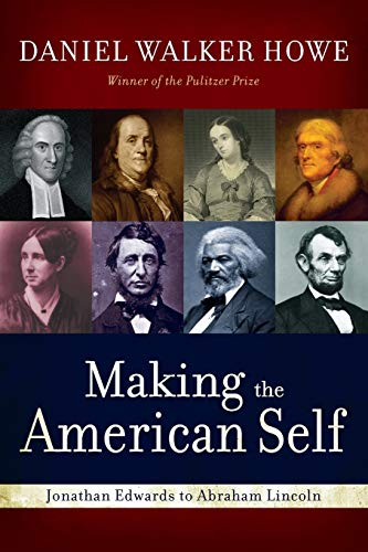 9780195387896: Making the American Self: Jonathan Edwards to Abraham Lincoln