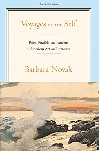 9780195387919: Voyages of the Self: Pairs, Parallels and Patterns in American Art and Literature