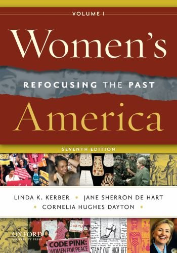 Women's America, Volume 1: Refocusing the Past (019538833X) by Cornelia Dayton; Jane Sherron De Hart; Linda K. Kerber