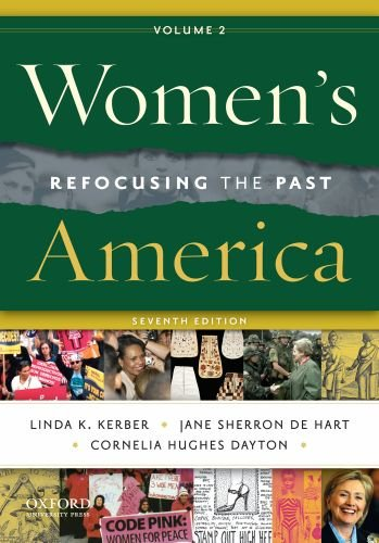Women's America, Volume 2: Refocusing the Past (0195388348) by Kerber, Linda K.; De Hart, Jane Sherron; Dayton, Cornelia H.