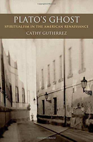 9780195388350: Plato's Ghost Spiritualism in the American Renaissance (AAR Theory and Reflection Series)