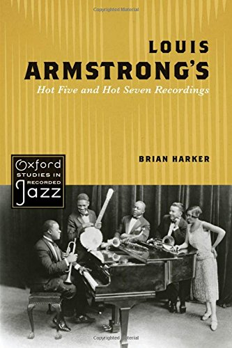 9780195388411: Louis Armstrong's Hot Five and Hot Seven Recordings (Oxford Studies in Recorded Jazz)