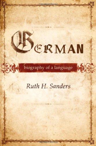 9780195388459: German: Biography of a Language
