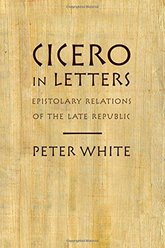 9780195388510: Cicero in Letters: Epistolary Relations of the Late Republic