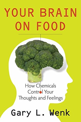 9780195388541: Your Brain on Food: How Chemicals Control Your Thoughts and Feelings