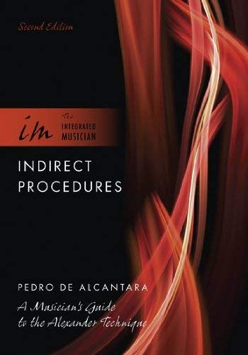 9780195388596: Indirect Procedures: A Musician's Guide to the Alexander Technique (The Integrated Musician)