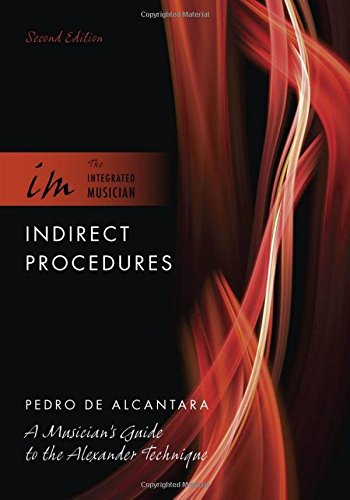 9780195388602: Indirect Procedures: A Musician's Guide to the Alexander Technique (The Integrated Musician)