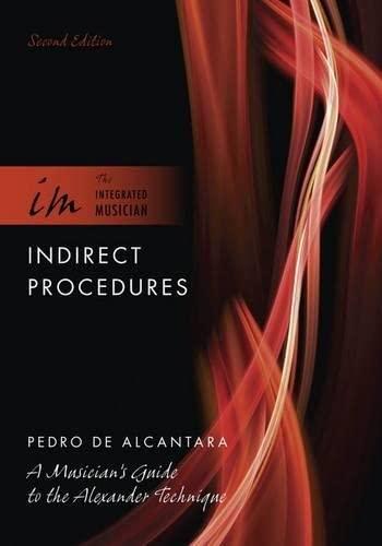 Indirect Procedures: A Musician's Guide to the: Pedro de Alcantara
