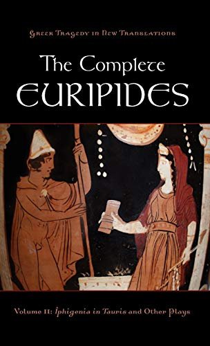 9780195388688: The Complete Euripides: Volume II: Iphigenia in Tauris and Other Plays (Greek Tragedy in New Translations)