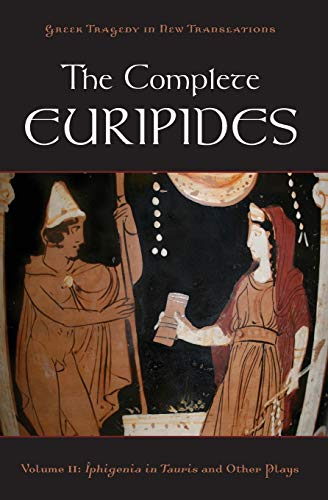 9780195388695: The Complete Euripides: Volume II: Iphigenia in Tauris and Other Plays (Greek Tragedy in New Translations)