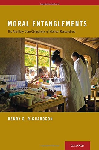 9780195388930: Moral Entanglements: The Ancillary-Care Obligations of Medical Researchers