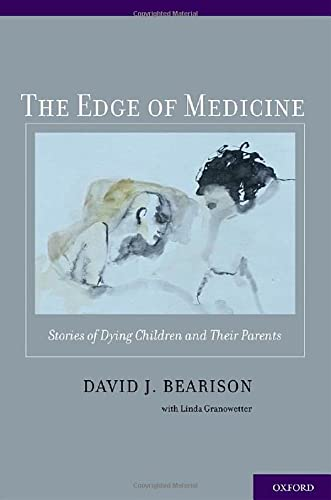 9780195389272: The Edge of Medicine: Stories of Dying Children and Their Parents