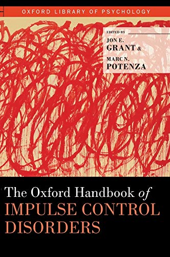 9780195389715: The Oxford Handbook of Impulse Control Disorders (Oxford Library of Psychology)