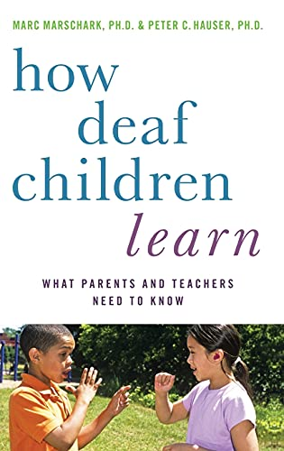 9780195389753: How Deaf Children Learn: What Parents and Teachers Need to Know (Perspectives on Deafness)
