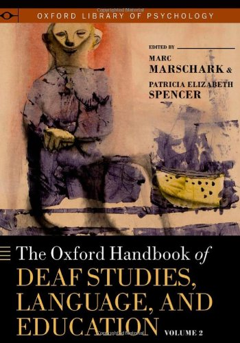 9780195390032: The Oxford Handbook of Deaf Studies, Language, and Education, Volume 1 (Oxford Library of Psychology)