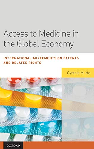 9780195390124: Access to Medicine in the Global Economy: International Agreements on Patents and Related Rights