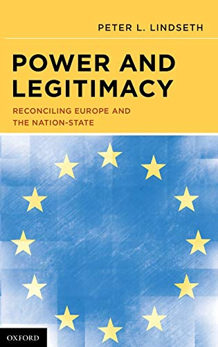 9780195390148: Power and Legitimacy: Reconciling Europe and the Nation-State
