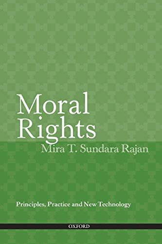 9780195390315: Moral Rights: Principles, Practice and New Technology