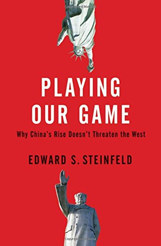 9780195390650: Playing Our Game: Why China's Rise Doesn't Threaten the West