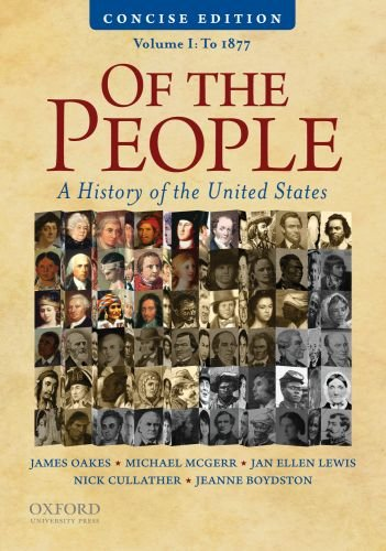 9780195390735: Of the People: A Concise History of the United States, Volume I: To 1877