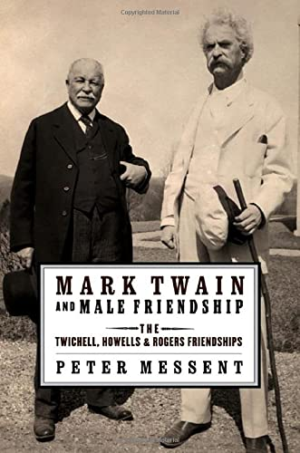9780195391169: Mark Twain and Male Friendship: The Twichell, Howells, and Rogers Friendships