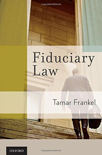 Fiduciary Law: Tamar T Frankel