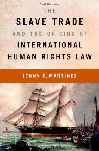 9780195391626: The Slave Trade and the Origins of International Human Rights Law