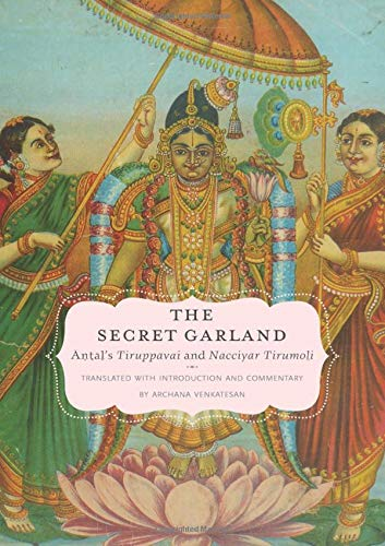 9780195391756: The Secret Garland: Antal's Tiruppavai and Nacciyar Tirumoli (AAR Religions in Translation)