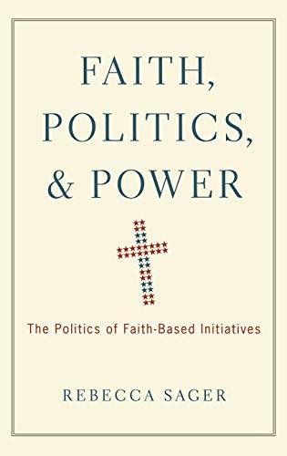9780195391763: Faith, Politics, and Power: The Politics of Faith-Based Initiatives