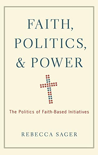 9780195391763: Faith, Politics, and Power: The Politics of Faith-Based Initiatives