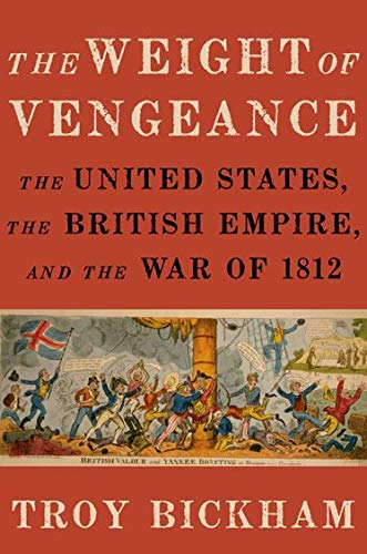 9780195391787: The Weight of Vengeance: The United States, the British Empire, and the War of 1812