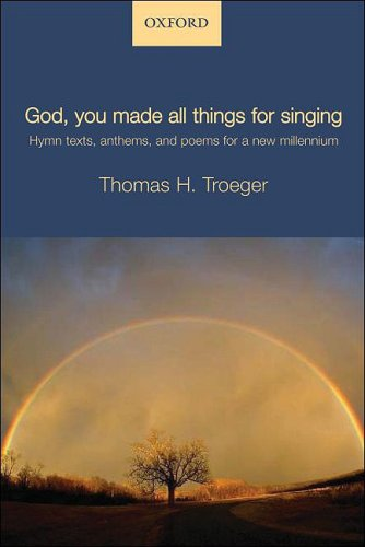 9780195391800: God, you made all things for singing: Hymn texts, anthems, and poems for a new millennium